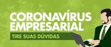 Coronavírus Empresarial - Tire suas dúvidas.